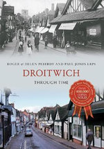 Droitwich Through Time - Roger Peberdy