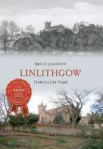 Linlithgow Through Time - Bruce Jamieson