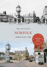 Norfolk Through Time : Through Time - Micheal Rouse