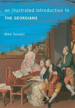 An Illustrated Introduction to the Georgians - Mike Rendell