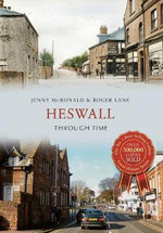 Heswall Through Time : Through Time - Jenny McRonald