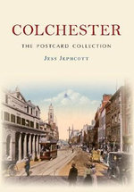 Colchester : The Postcard Collection - Jess Jephcott