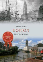 Boston Through Time : Through Time - Helen Shinn