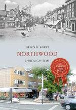 Northwood Through Time - Eileen M. Bowlt