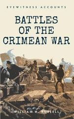 Eyewitness Accounts Battles of the Crimean War - William H. Russell