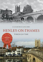 Henley-On-Thames Through Time - Elizabeth Hazeldine