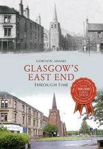 Glasgow's East End Through Time - Gordon Adams