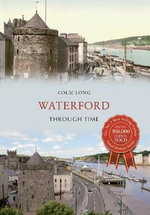 Waterford Through Time - Colm Long