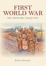 First World War the Postcard Collection - Nigel Sadler