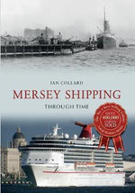 Mersey Shipping Through Time - Ian Collard
