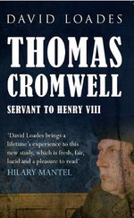 Thomas Cromwell : Servant to Henry VIII - David Loades