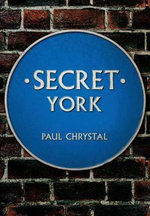 Secret York - Paul Chrystal