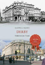 Derby Through Time - Maxwell Craven