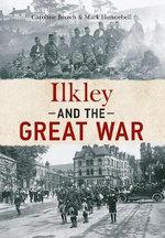 Ilkley & the Great War - Caroline Brown