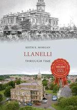Llanelli Through Time - Keith E. Morgan