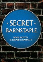 Secret Barnstaple : Secret - Denise Holton