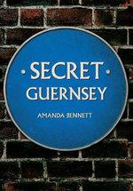 Secret Guernsey : Secret - Amanda Bennett