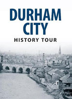 Durham City History Tour - Michael Richardson