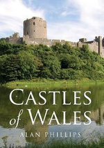 Castles of Wales - Alan Philips