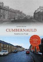 Cumbernauld Through Time : Through Time - Adam Smith