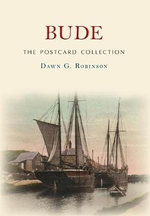 Bude : The Postcard Collection - Dawn G. Robinson