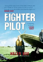 Fighter Pilot : The Life of Battle of Britain Ace Bob Doe - Helen Doe