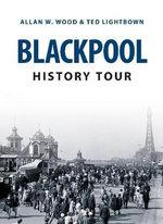 Blackpool History Tour : History Tour - Allan W. Wood