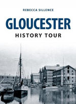 Gloucester History Tour : History Tour - Rebecca Sillence