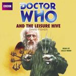Doctor Who and the Leisure Hive - David Fisher
