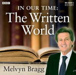 In Our Time : The Written World - Melvyn Bragg