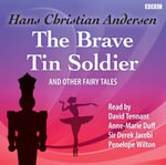 The Brave Tin Soldier and Other Fairy Tales - Hans Christian Andersen
