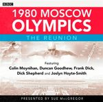 1980 Moscow Olympics : The Reunion - Sue MacGregor