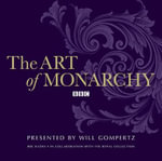 The Art of Monarchy - BBC Radio 4 Collaboration