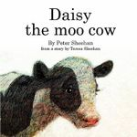 Daisy the Moo Cow - Peter Sheehan