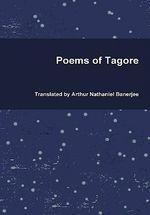 Poems of Tagore - Rabindranath Tagore