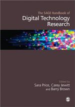 The Sage Handbook of Digital Technology Research : CContemporary Challenges
