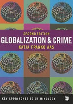 Globalization and Crime : Why? What? Whither? - Katja Franko Aas