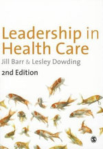 Leadership in Healthcare : A Guide for Nurses, Midwives and Health Visitors - Jill Barr