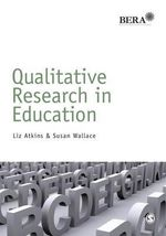 Qualitative Research in Education : Achieving QTLS - Liz Atkins