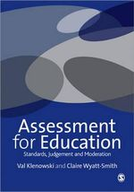 Assessment for Education : Standards, Judgement and Moderation - Valentina Klenowski