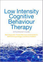 Low Intensity Cognitive-Behaviour Therapy : A Practitioner's Guide - Mark Papworth