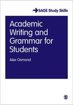 Academic Writing and Grammar for Students : From Start to Finish - Alex Osmond