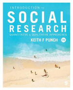 Introduction to Social Research : Quantitative and Qualitative Approaches : 3rd edition - Keith F. Punch