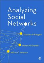Analyzing Social Networks : Conflict, Power, and Politics in Guatemala - Jeffrey C. Johnson