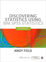 Discovering Statistics Using IBM SPSS Statistics : 4th Edition - Andy Field