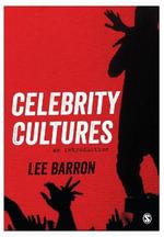 Celebrity Cultures : An Introduction - Lee Barron