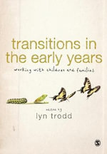 Transitions in the Early Years : Working with Children and Families