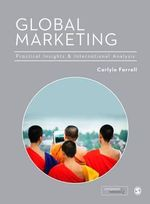 Global Marketing : Practical Insights and International Perspectives - Carlyle Farrell
