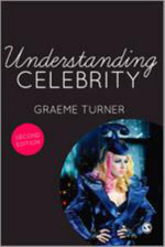 Understanding Celebrity - Graeme Turner