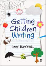 Getting Children Writing : Story Ideas for Children Aged 3 to 11 - Simon Brownhill